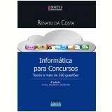 Informática Para Concursos - Teoria e Mais de 350 Questões - Renato Da Costa