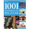 1001 Maneiras de Relaxar