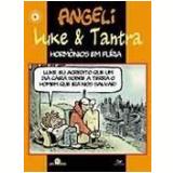 Luke & Tantra: Hormônios em Fúria - Angeli