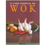 O Livro Essencial do Wok - António José Borges