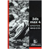 3ds Max 4 Efeitos M�gicos (c Cd-Rom) - Sean Bonney