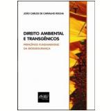 Direito Ambiental e Transgênicos - JoÃo Carlos de Carvalho Rocha