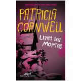 Livro dos Mortos - Patricia Cornwell