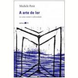 A Arte de Ler - Michele Petit