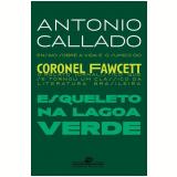 Esqueleto na Lagoa Verde - Antonio Callado