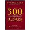 300 Conselhos de Jesus