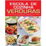 Escola de Cozinha - Verduras  - Francesca Badi, Piero Rainone