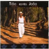 Tiao Canta Joao (CD) - Tião Canta João