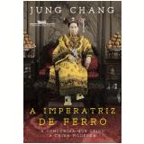 A Imperatriz De Ferro - Jung Chang