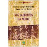 Nos labirintos da moral (Ebook) - Mario Sergio Cortella