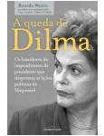 A Queda de Dilma