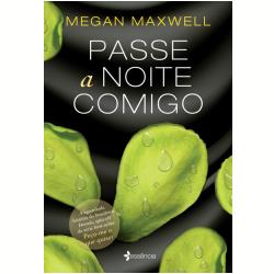 Livros - Passe A Noite Comigo - Megan Maxwell - 9788542209860