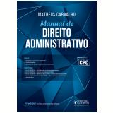 Manual de Direito Administrativo - Matheus Carvalho