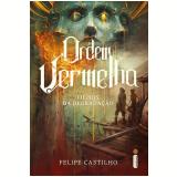 Ordem Vermelha - Filhos da Degradação (Vol. 1) - Felipe Castilho