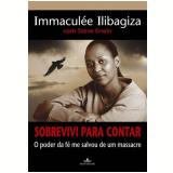 Sobrevivi Para Contar - Immaculeé Ilibagiza, Steve Erwin