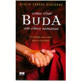 Como Virar Buda em Cinco Semanas - Giulio Cesare Giacobbe