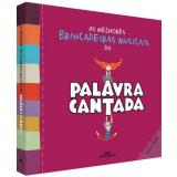 As Melhores Brincadeiras Musicais da Palavra Cantada - Paulo Tatit, Sandra Peres