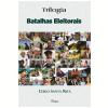 Batalhas Eleitorais - Trilogia