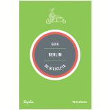 Guia Berlim De Bicicleta - Andrew Edwards, Max Leonard