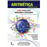 Aritmetica - 1463 Problemas Resolvidos e Explicados - Darcy Chaves Silveira