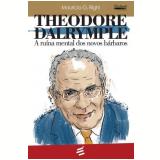 Theodore Dalrymple - Maurício G. Righi