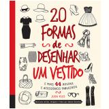 20 Formas De Desenhar Um Vestido E Mais 44 Roupas E Acessórios Fabulosos - Julia Kuo