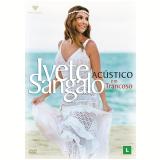 Ivete Sangalo - Acústico em Trancoso (DVD) - Ivete Sangalo
