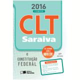 Clt Saraiva & Constitui��o Federal - 47� Ed. 2016- 2� Semestre - Acompanha Clt - Editora Saraiva