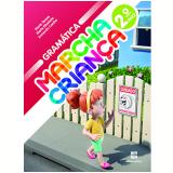 Marcha Criança Gramática - 2º Ano - Ensino Fundamental I - Armando Coelho, Maria Teresa, Maria Elisabete