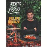 Perto do Fogo - Felipe Bronze