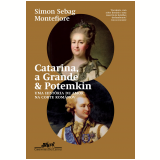 Catarina, A Grande & Potemkin - Simon Sebag Montefiore