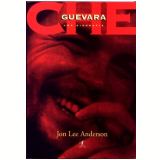 Che - Jon Lee Anderson