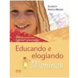 Educando e Elogiando Meninas - Elizabeth Hartley-Brewer