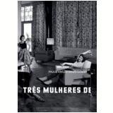 Três Mulheres de Três PPPês - Paulo Emílio Sales Gomes