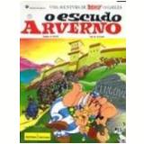 Asterix e o Escudo Arverno - Albert Uderzo, René Goscinny