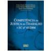 Compet�ncia da Justi�a do Trabalho e Ec N� 45/2004