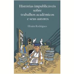 Hist�rias Impublic�veis sobre Trabalhos Acad�micos e Seus Autores