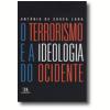 O Terrorismo e a Ideologia do Ocidente