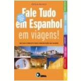 Fale Tudo em Espanhol em Viagens! - Cecília Blasco