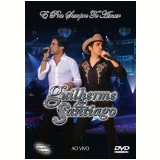 Guilherme e Santiago: É Pra Sempre Te Amar (DVD) - Guilherme e Santiago