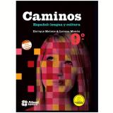 Caminos Espa�ol 9� Ano - Ensino Fundamental II - Lorena Menon, Enrique Melone