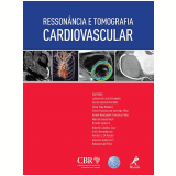 Ressonância e Tomografia Cardiovascular - Giovanni Guido Cerri, Juliano de Lara Fernandes, Carlos Eduardo Rochitte ...
