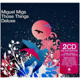 Miguel Migs - Those Things Deluxe (duplo) (CD) -