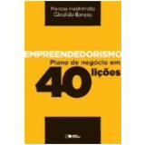 Empreendedorismo - Plano De Negocios Em 40 Li�oes - Marcos Hashimoto