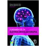 Fundamentos Da Eletroconvulsoterapia - Marina Odebrecht Rosa, Moacyr Alexandro Rosa