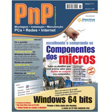 PnP Digital nº 11 - Escolhendo e comprando os componentes dos micros, Windows 64 bits (Ebook)
