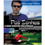 Dos sonhos e seus efeitos colaterais (Ebook) - Felipe Longhi Malheiro