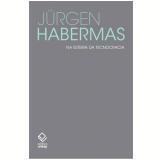 Na Esteira Da Tecnocracia - Jurgen Habermas