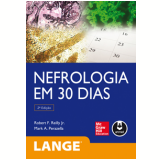 Nefrologia Em 30 Dias - Md, Robert F. Reilly Jr., Md, Mark A. Perazella