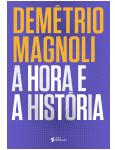 A Hora E A História - Demétrio Magnoli